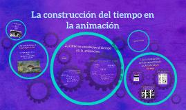 La construcción del tiempo en la animación
