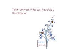 Copy of Educación Artística a través del Reciclaje y la Reutilización.