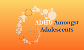 ADHD Amongst Adolescents