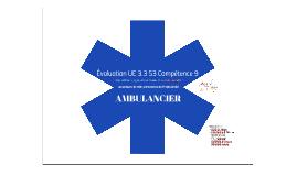 Évaluation UE 3.3 S3 C9 Ambulancier (groupe 7)