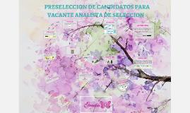 Copy of PRESELECCION DE CANDIDATOS PARA VACANTE ANALISTA DE SELECCIO