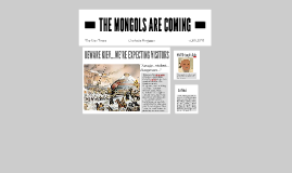 THE MONGOLS ARE COMING
