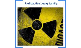 Radioactive decay family