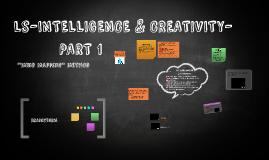 LS-INTELLIGENCE & CREATIVITY- PART 1