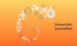 Dream Job: Journalism