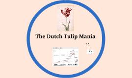 The Dutch Tulip Mania
