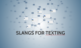 SLANGS FOR TEXTING
