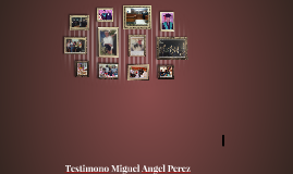 Testimono Miguel Angel Perez