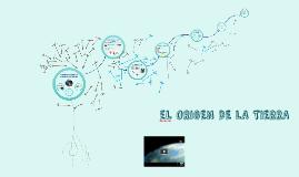 Copy of El ORIGEN DE LA TIERRA