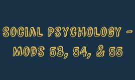 Social Psychology - Mods 43-46