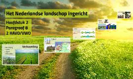 2VWO H2 P8 Het Nederlandse landschap ingericht