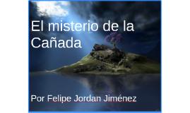 El misterio de la Cañada