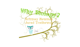 Why biology?