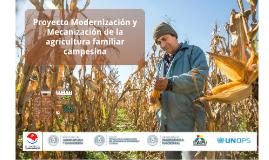 Proyecto Modernizaci´n y Mecanización de la Agricultura Familiar Campesina