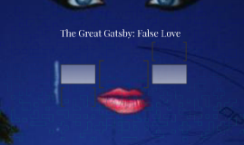 The Great Gatsby: False Love