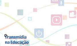 Transmídia na Educação - Seminário Fundamentos de Mídia e Conhecimento