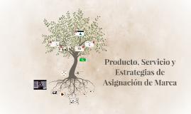 Producto, Servicio y Estrategias de Asignación de Marca