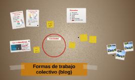 Formas de trabajo colectivo (blog)