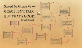 Saved by Grace #1 Grace Isn't Fair, But That's Good