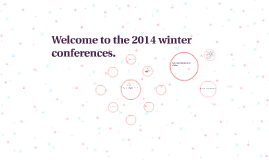 Welcome to the 2014 winter conferences.