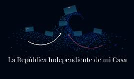 La República Independiente de mi Casa