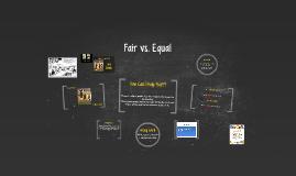 Copy of Fair vs. Equal