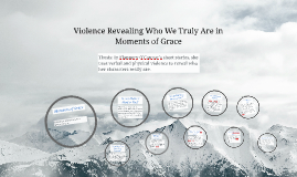 Violence Revealing Who We Truly Are in Moments of Grace