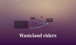 Wasteland riders
