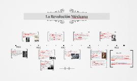 La Revolución Méxicana