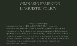 GIMNASIO FEMENINO: LINGUISTIC POLICY