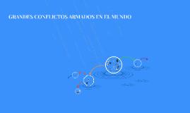 GRANDES CONFLICTOS ARMADOS EN EL MUNDO