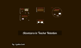 Copy of Adventures in Teacher Retention