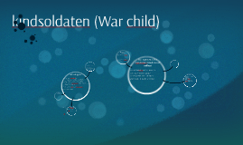 kindsoldaten (War child)