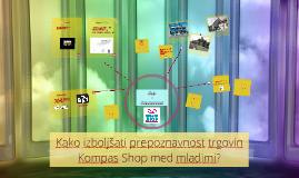 Kako izboljšati prepoznavnost trgovin Kompas Shop med mladimi