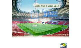 WORLD CUP IN BRAZIL 2014