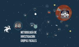 Copy of METODOLOGÍA DE INVESTIGACIÓN: GRUPOS FOCALES