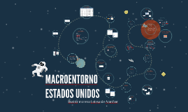 Copy of MACROENTORNO ESTADOS UNIDOS