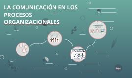 La Comunicación en los procesos organizacionales