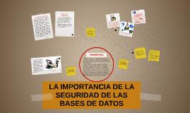 Copy of LA IMPORTANCIA DE LA SEGURIDAD DE LAS BASES DE DATOS