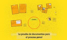 La prueba de documentos para el proceso penal