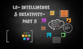 LS - F16 CH. 8-INTELLIGENCE & CREATIVITY-PART 3