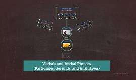 Verbals and Verbal Phrases
