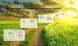 The Road Ahead: My Professional Development Takeouts