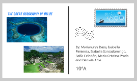 The Great Geography Of Belize