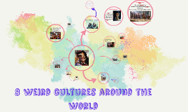 Copy of Copy of 8 weird cultures around the world