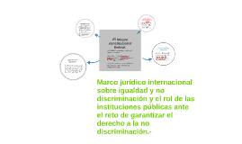 Marco jurídico internacional sobre igualdad y no discriminac