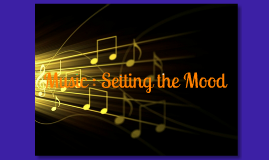 Music: Setting the Mood