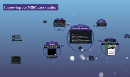 Improving our NDM case studies