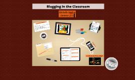Blogging in the Classroom Prezi