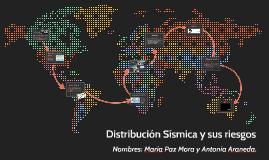 Distribución Sísmica y sus riesgos